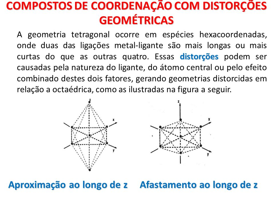 COMPOSTOS DE COORDENAÇÃO COM DISTORÇÕES GEOMÉTRICAS