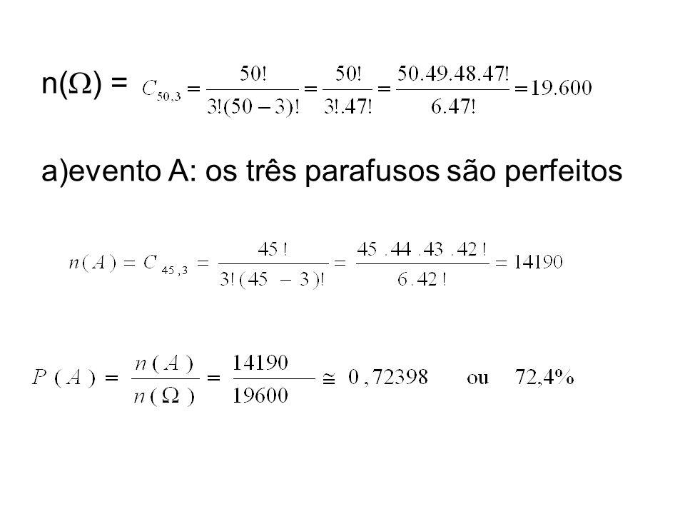 n() = evento A: os três parafusos são perfeitos