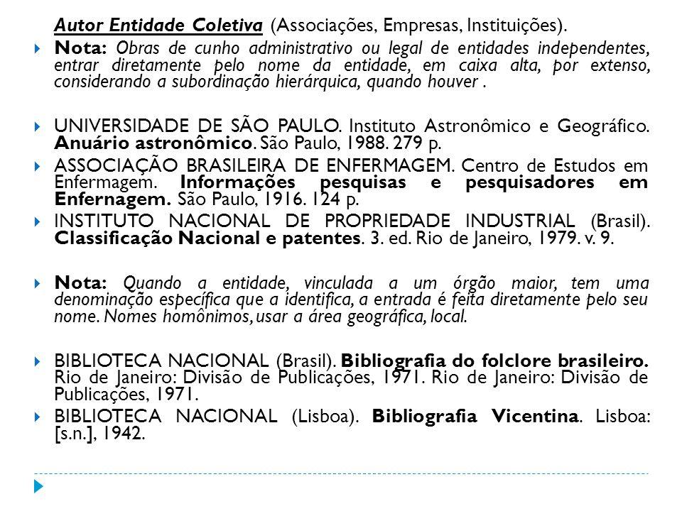 Autor Entidade Coletiva (Associações, Empresas, Instituições).