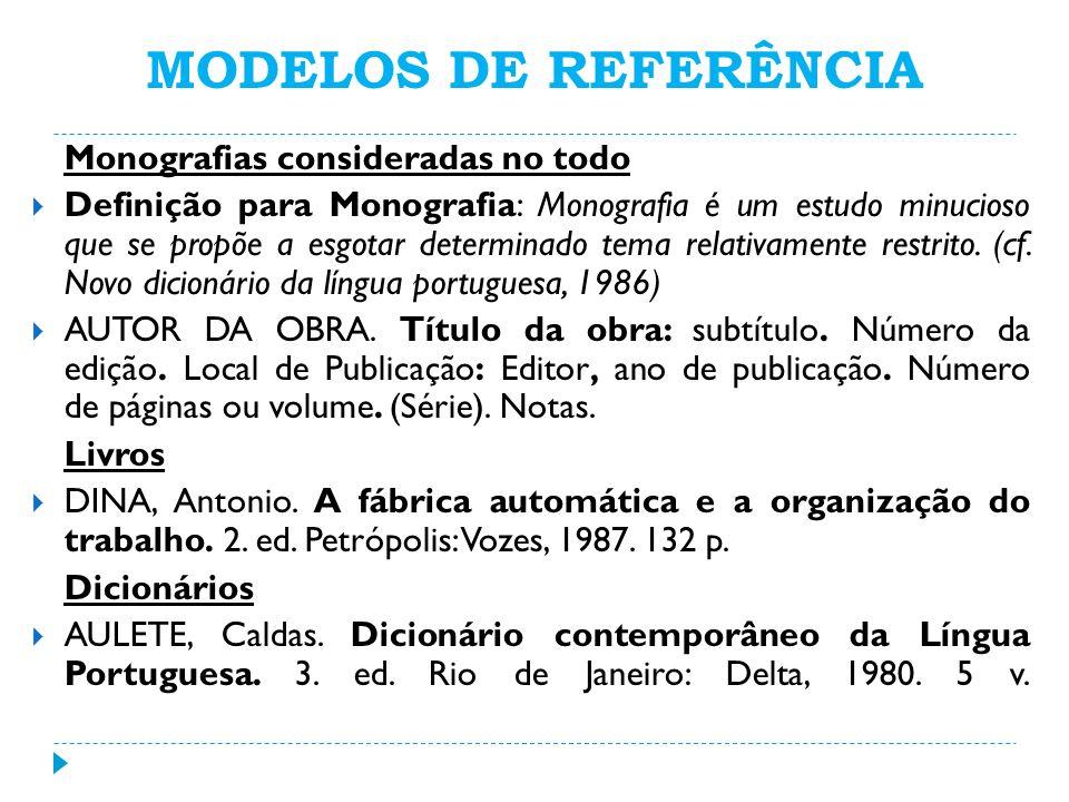 MODELOS DE REFERÊNCIA Monografias consideradas no todo