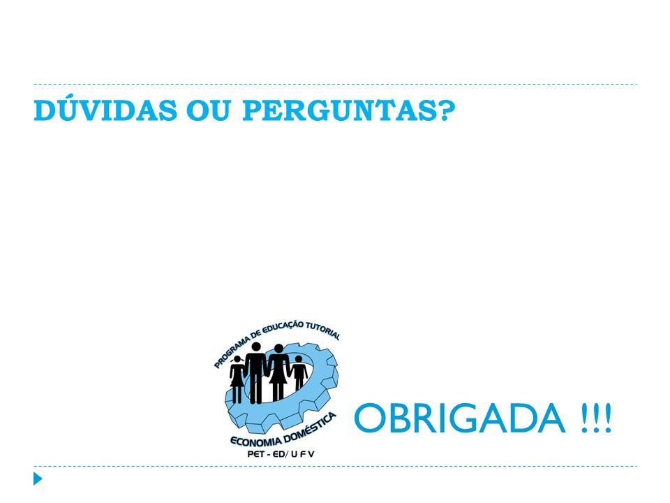 DÚVIDAS OU PERGUNTAS OBRIGADA !!!
