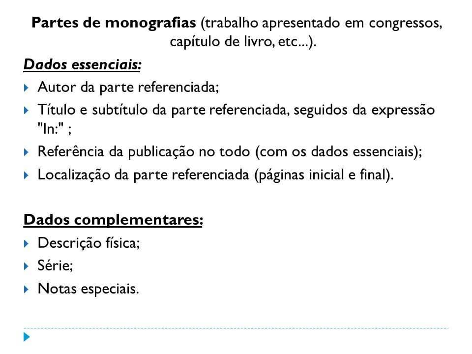 Partes de monografias (trabalho apresentado em congressos, capítulo de livro, etc...).