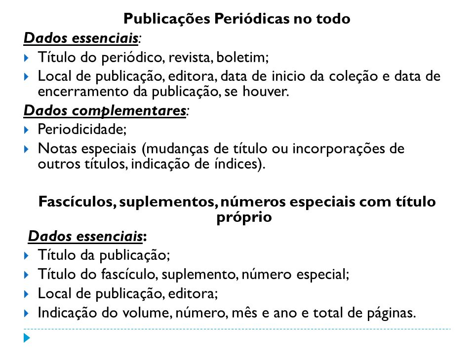 Publicações Periódicas no todo Dados essenciais: