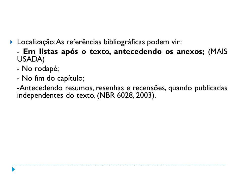 Localização: As referências bibliográficas podem vir: