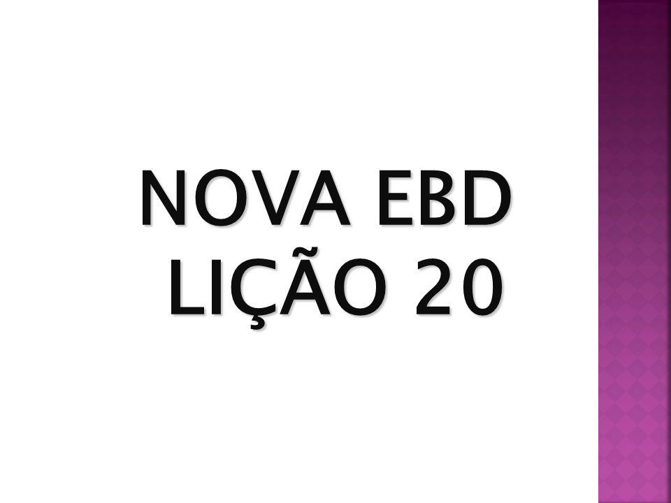 NOVA EBD LIÇÃO 20