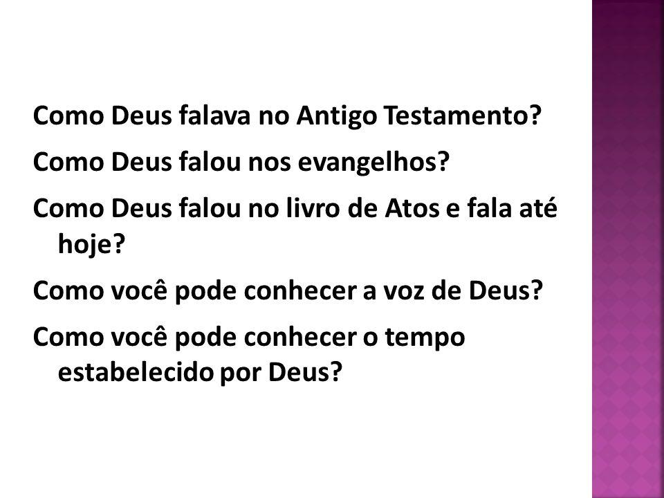 Como Deus falava no Antigo Testamento