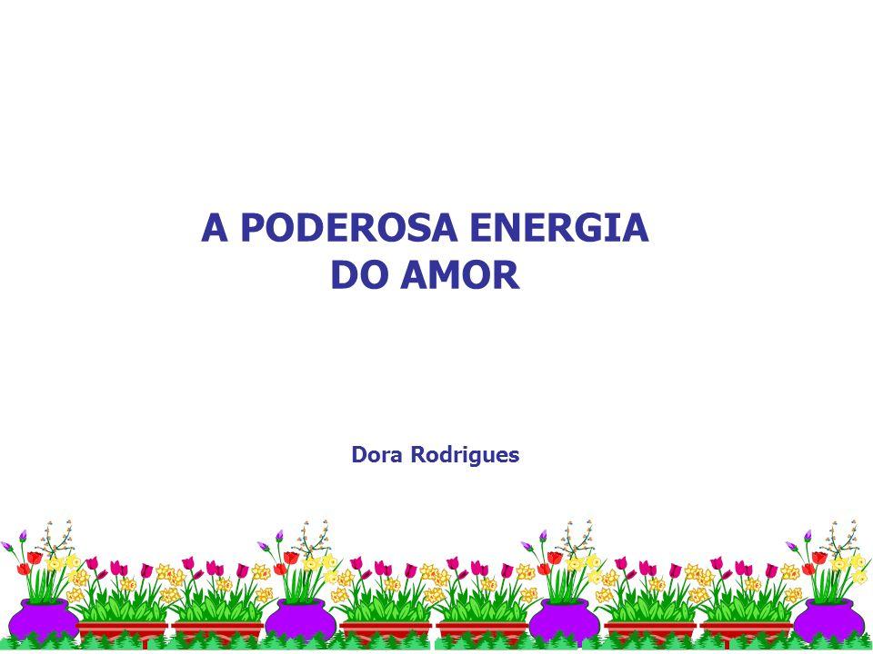A PODEROSA ENERGIA DO AMOR