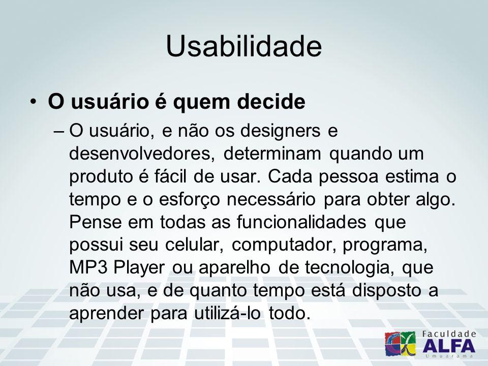 Usabilidade O usuário é quem decide