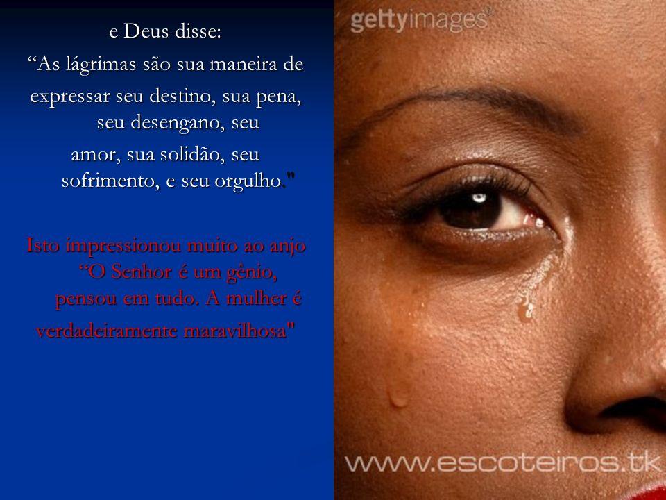 As lágrimas são sua maneira de
