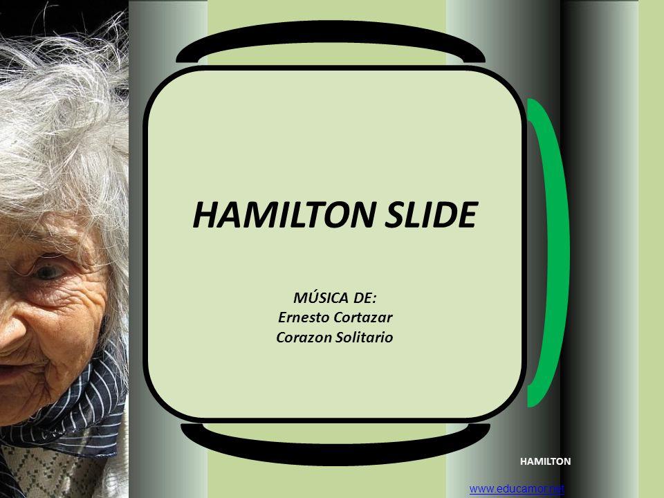 HAMILTON SLIDE MÚSICA DE: Ernesto Cortazar Corazon Solitario HAMILTON