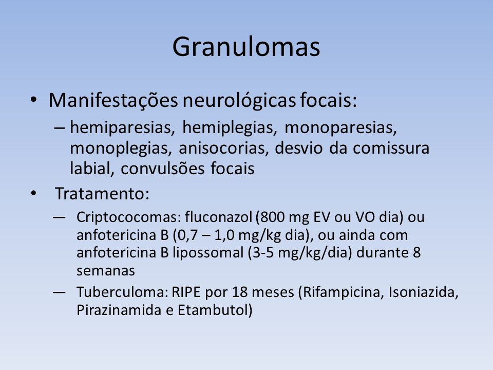 Granulomas Manifestações neurológicas focais: