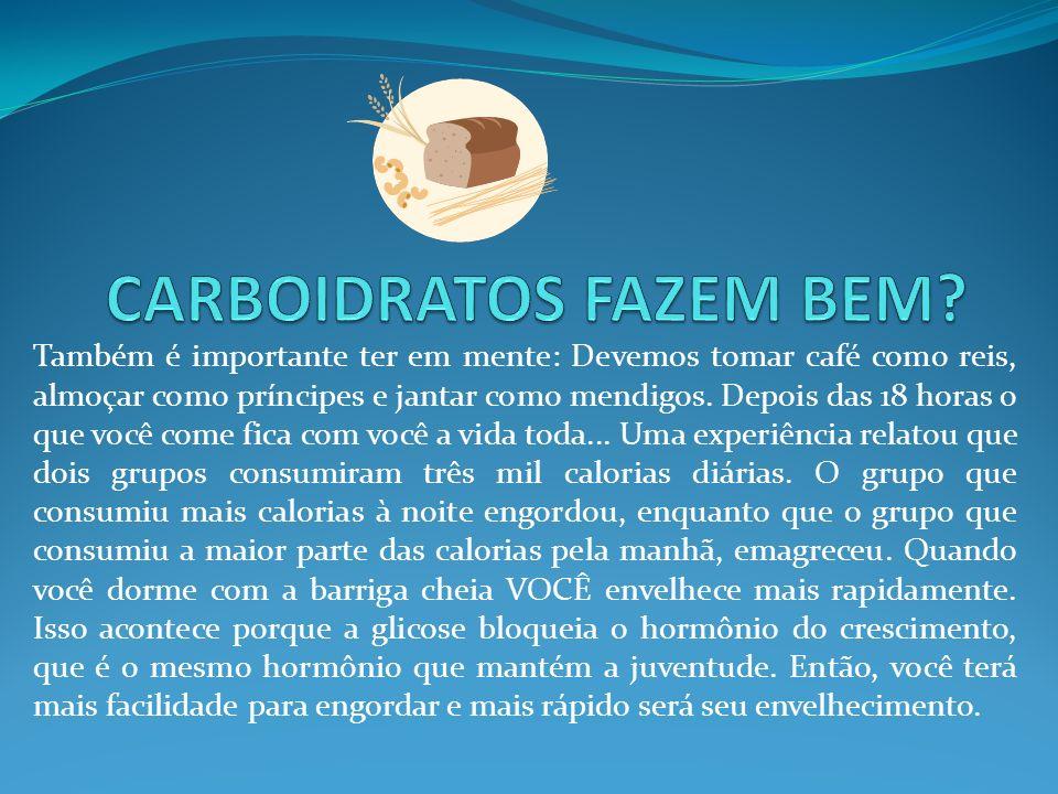 CARBOIDRATOS FAZEM BEM