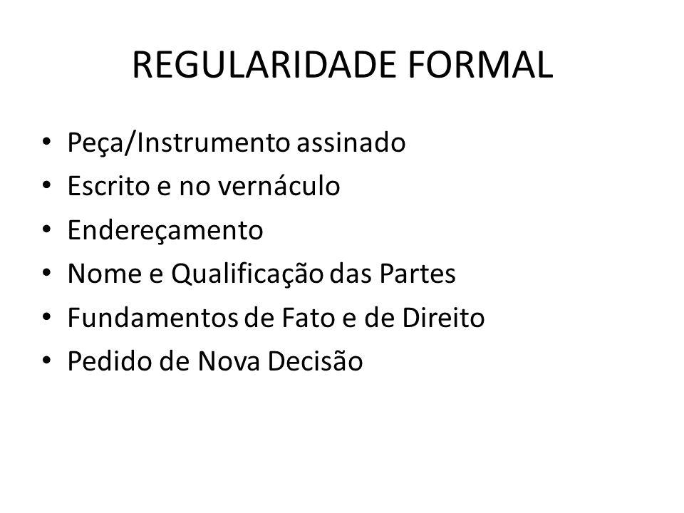 REGULARIDADE FORMAL Peça/Instrumento assinado Escrito e no vernáculo