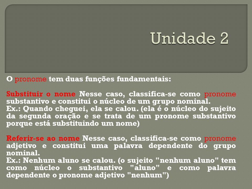 Unidade 2 O pronome tem duas funções fundamentais: