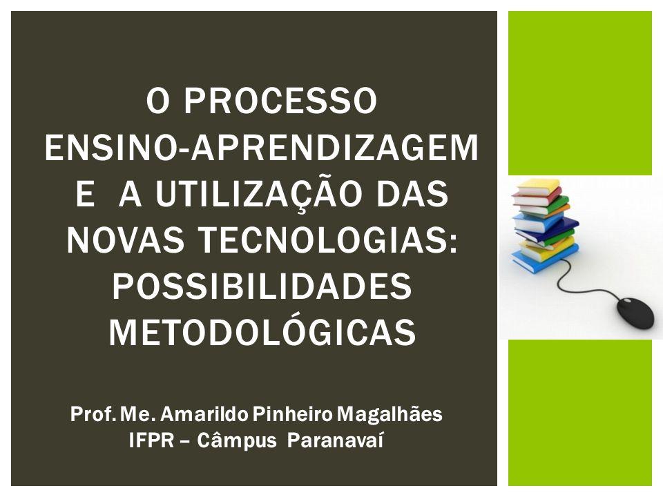 Prof. Me. Amarildo Pinheiro Magalhães IFPR – Câmpus Paranavaí