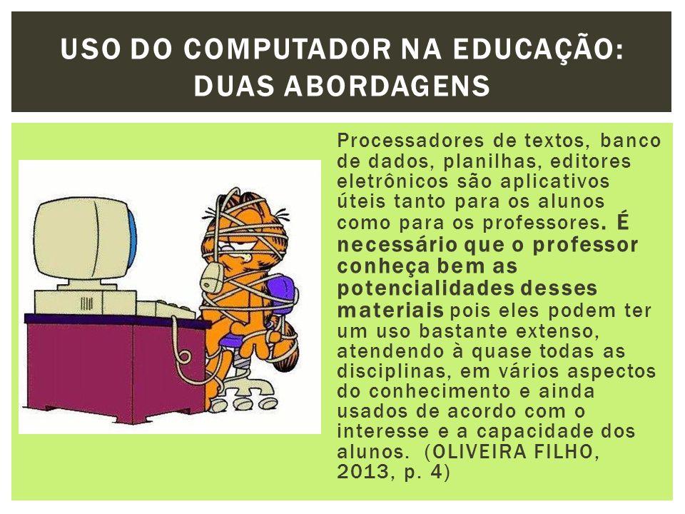 USO DO COMPUTADOR NA EDUCAÇÃO: DUAS ABORDAGENS