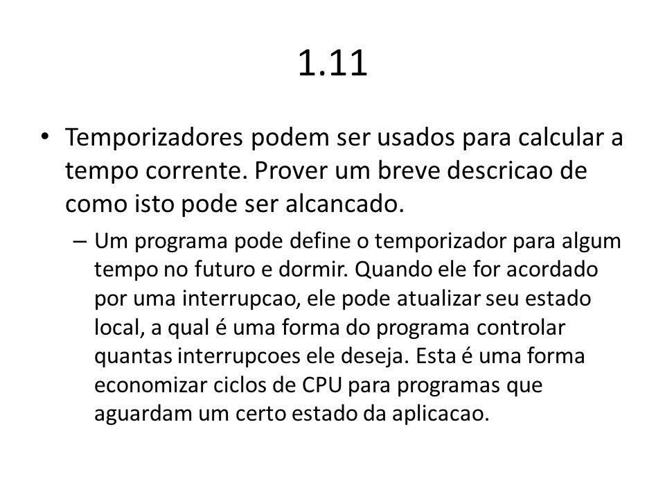 1.11 Temporizadores podem ser usados para calcular a tempo corrente. Prover um breve descricao de como isto pode ser alcancado.