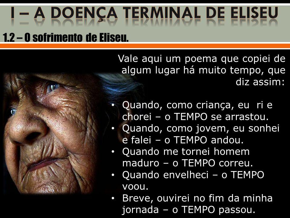I – A DOENÇA TERMINAL DE ELISEU