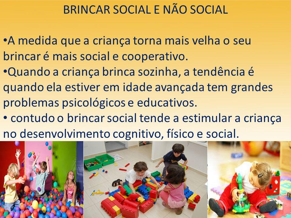 BRINCAR SOCIAL E NÃO SOCIAL