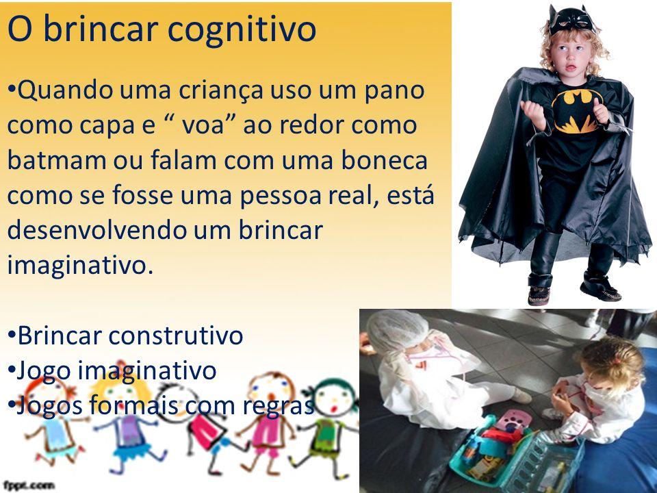 O brincar cognitivo