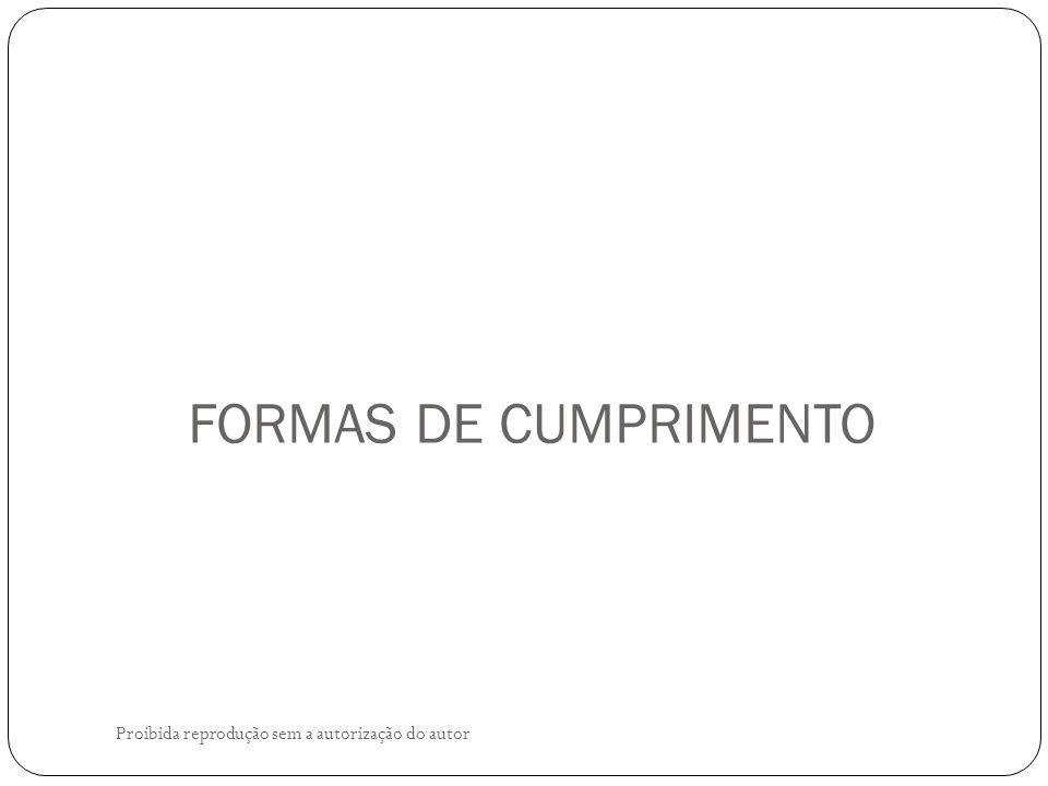 FORMAS DE CUMPRIMENTO Proibida reprodução sem a autorização do autor