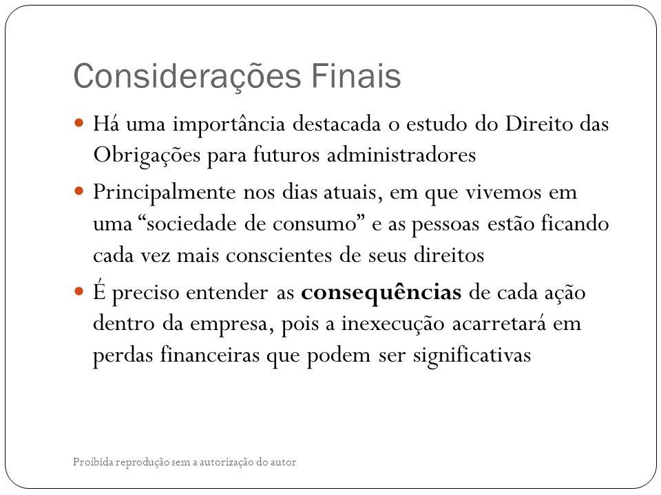 Considerações Finais Há uma importância destacada o estudo do Direito das Obrigações para futuros administradores.