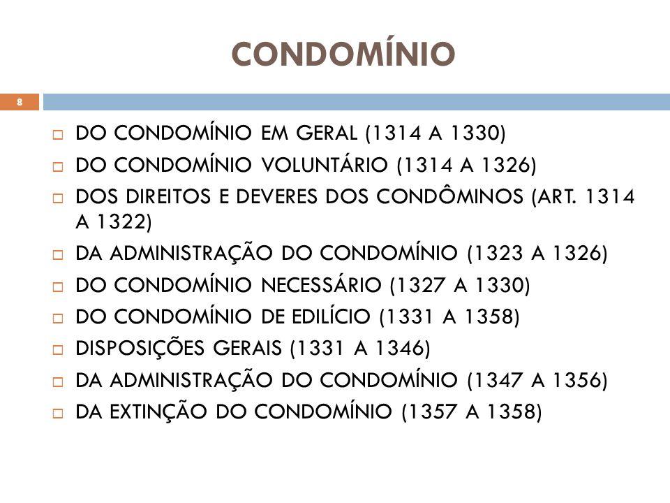 CONDOMÍNIO DO CONDOMÍNIO EM GERAL (1314 A 1330)