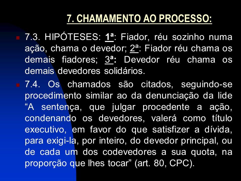 7. CHAMAMENTO AO PROCESSO: