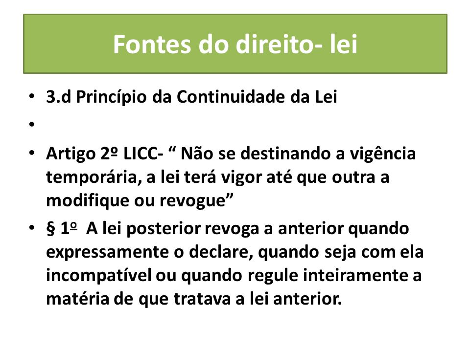 Fontes do direito- lei 3.d Princípio da Continuidade da Lei