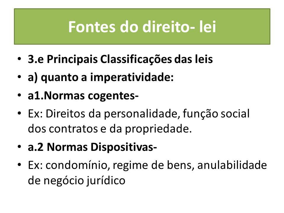 Fontes do direito- lei 3.e Principais Classificações das leis