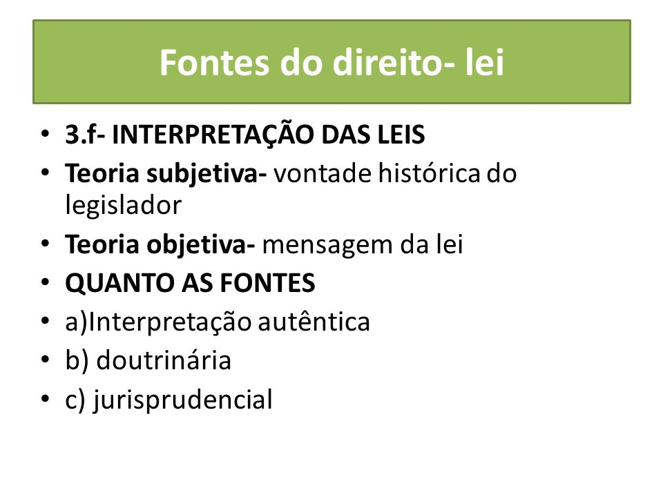 Fontes do direito- lei 3.f- INTERPRETAÇÃO DAS LEIS