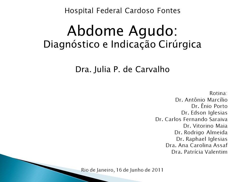 Abdome Agudo: Diagnóstico e Indicação Cirúrgica
