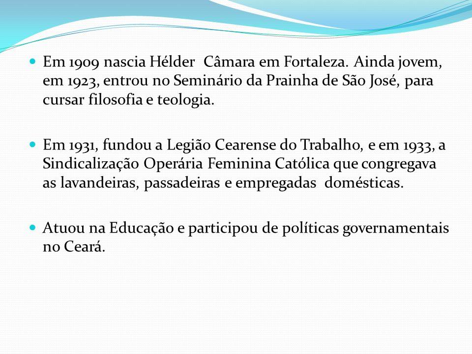 Em 1909 nascia Hélder Câmara em Fortaleza