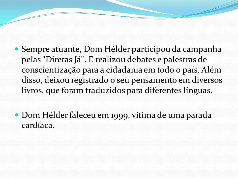 Sempre atuante, Dom Hélder participou da campanha pelas Diretas Já