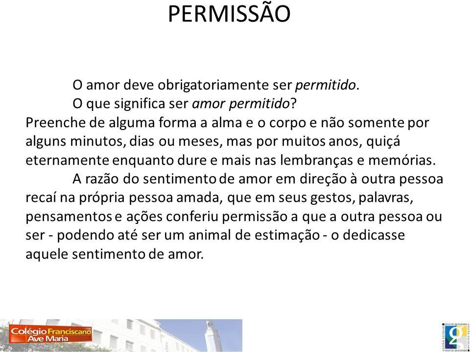 PERMISSÃO O amor deve obrigatoriamente ser permitido.
