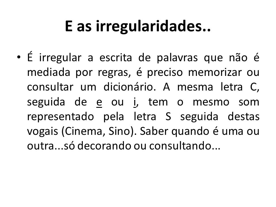 E as irregularidades..