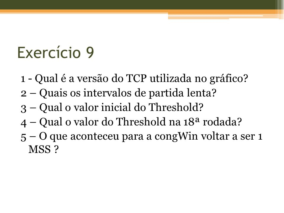 Exercício 9 1 - Qual é a versão do TCP utilizada no gráfico