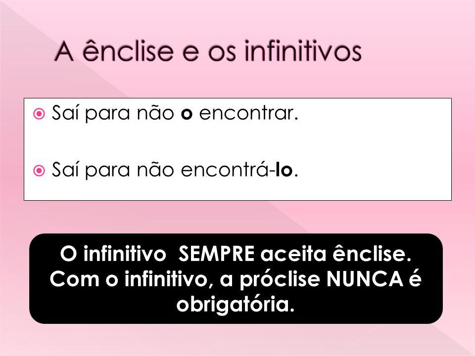 A ênclise e os infinitivos