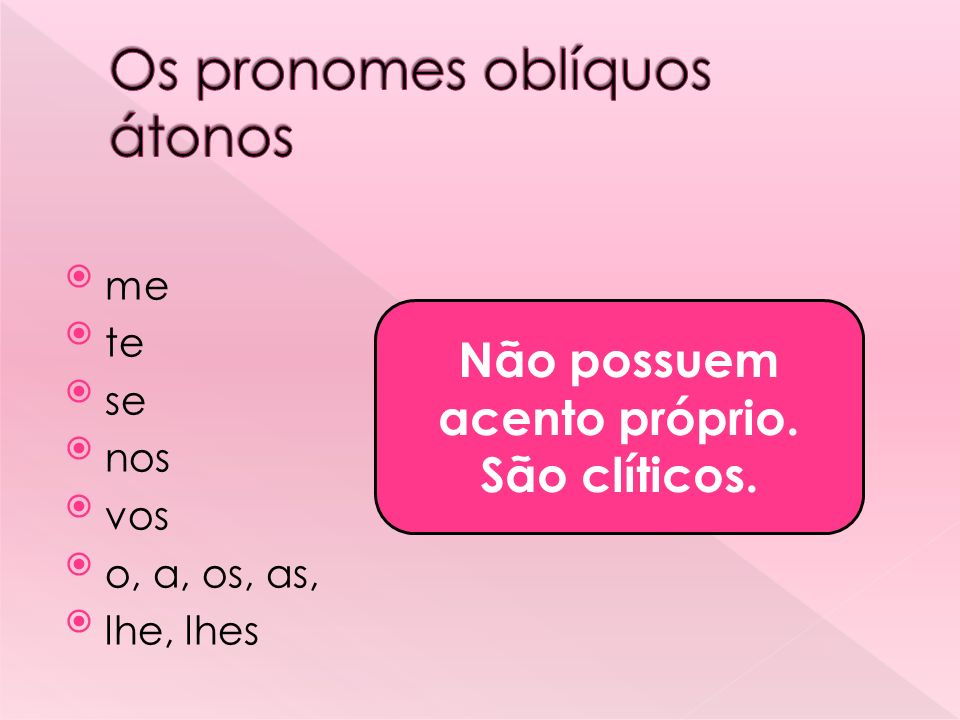 Os pronomes oblíquos átonos