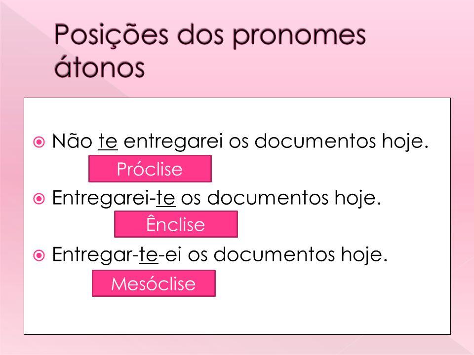 Posições dos pronomes átonos