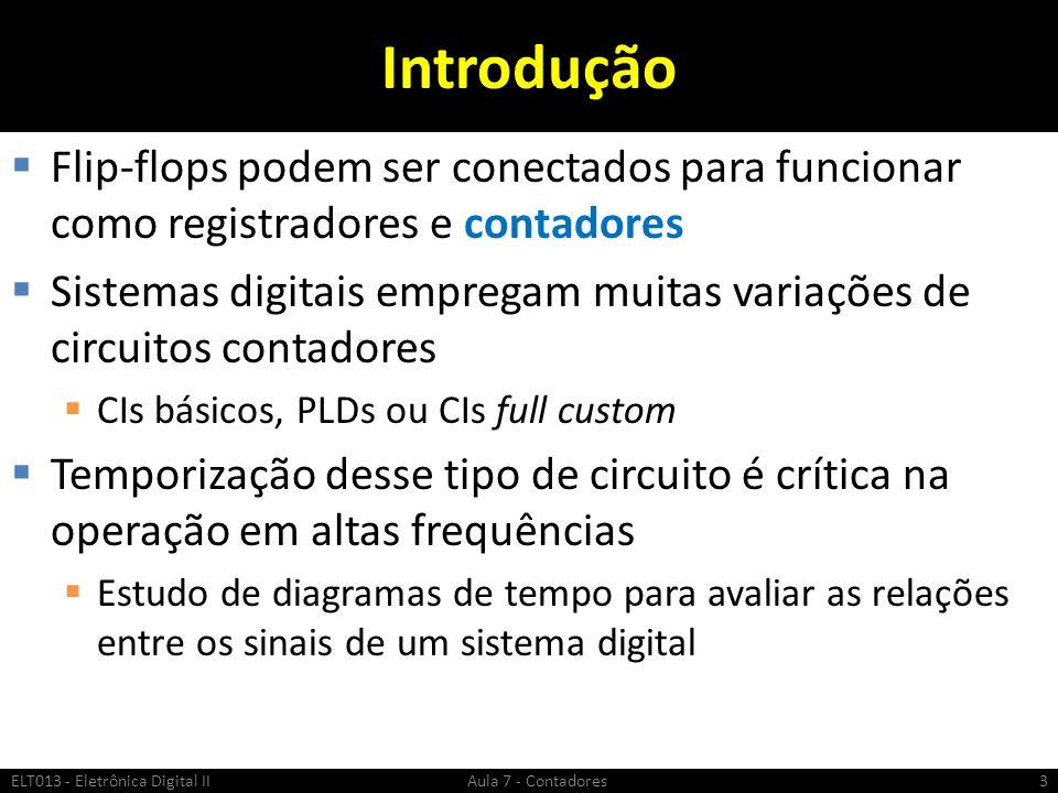 Introdução Flip-flops podem ser conectados para funcionar como registradores e contadores.