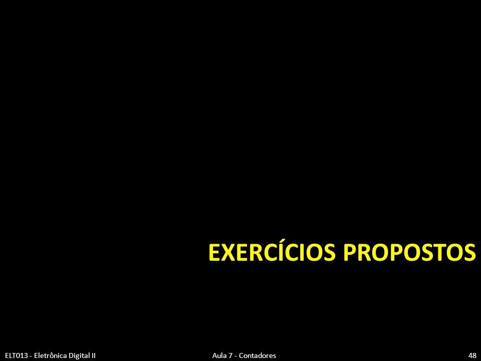 Exercícios Propostos ELT013 - Eletrônica Digital II Aula 7 - Contadores.