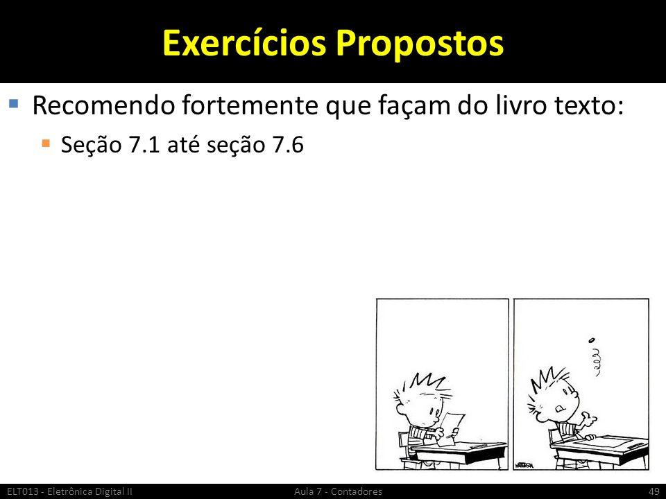 Exercícios Propostos Recomendo fortemente que façam do livro texto: