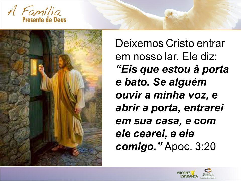 Deixemos Cristo entrar em nosso lar