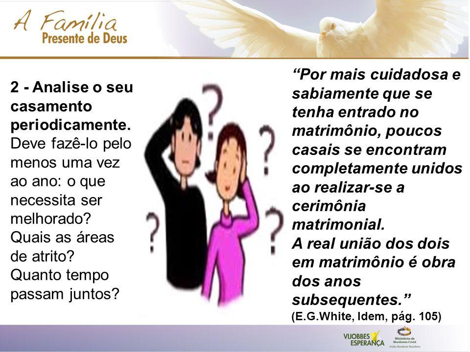 Por mais cuidadosa e sabiamente que se tenha entrado no matrimônio, poucos casais se encontram completamente unidos ao realizar-se a cerimônia matrimonial.