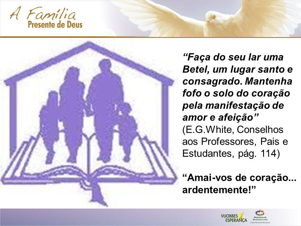 Faça do seu lar uma Betel, um lugar santo e consagrado