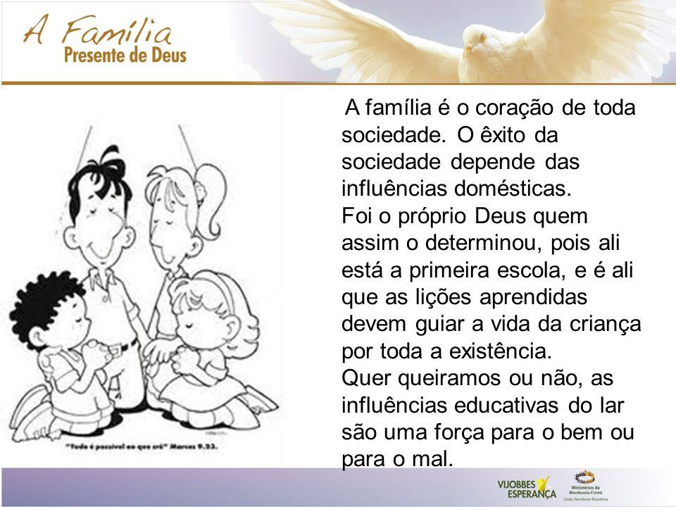 A família é o coração de toda sociedade