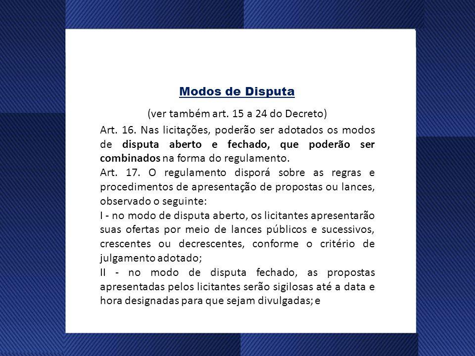 (ver também art. 15 a 24 do Decreto)
