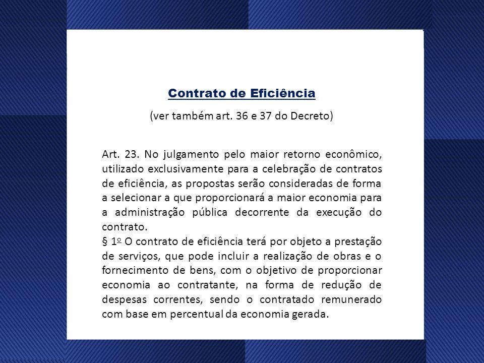 Contrato de Eficiência (ver também art. 36 e 37 do Decreto)