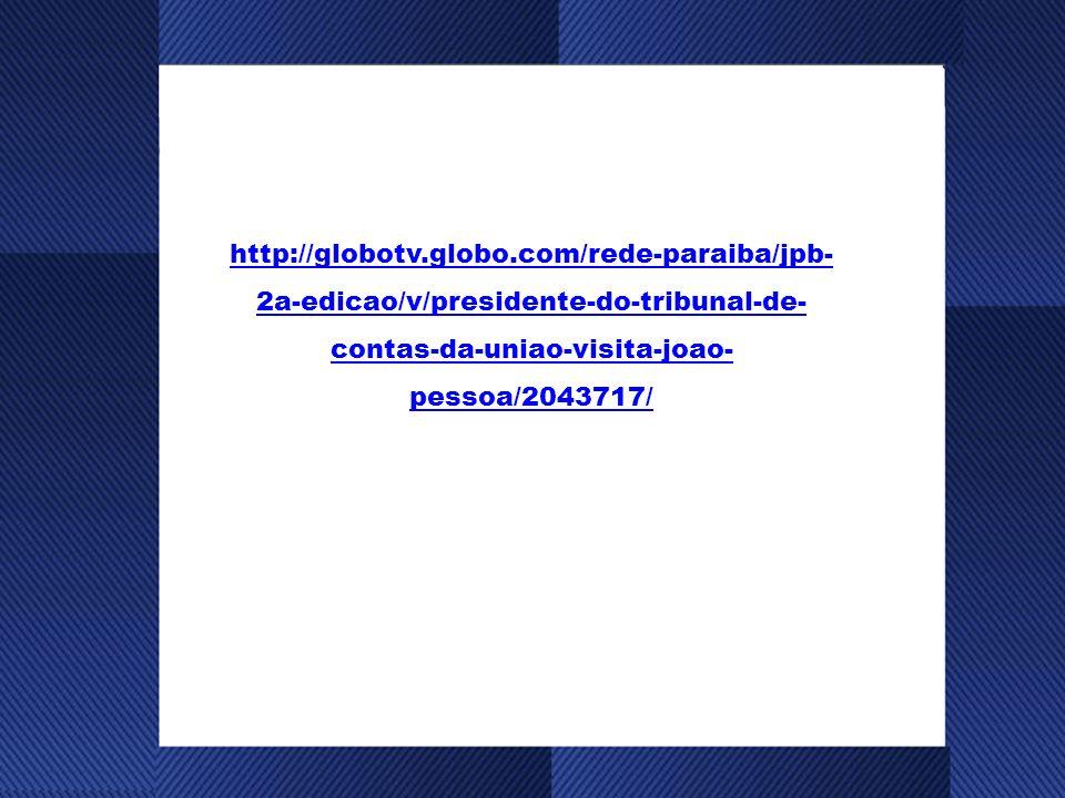 http://globotv.globo.com/rede-paraiba/jpb-2a-edicao/v/presidente-do-tribunal-de-contas-da-uniao-visita-joao-pessoa/2043717/